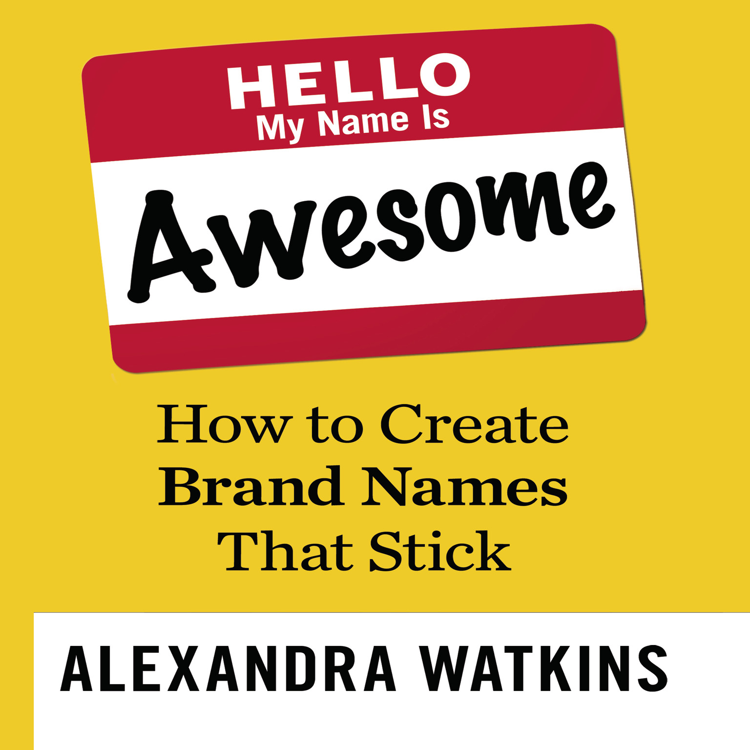 Printable Hello, My Name is Awesome: How to Create Brand Names That Stick Audiobook Cover Art