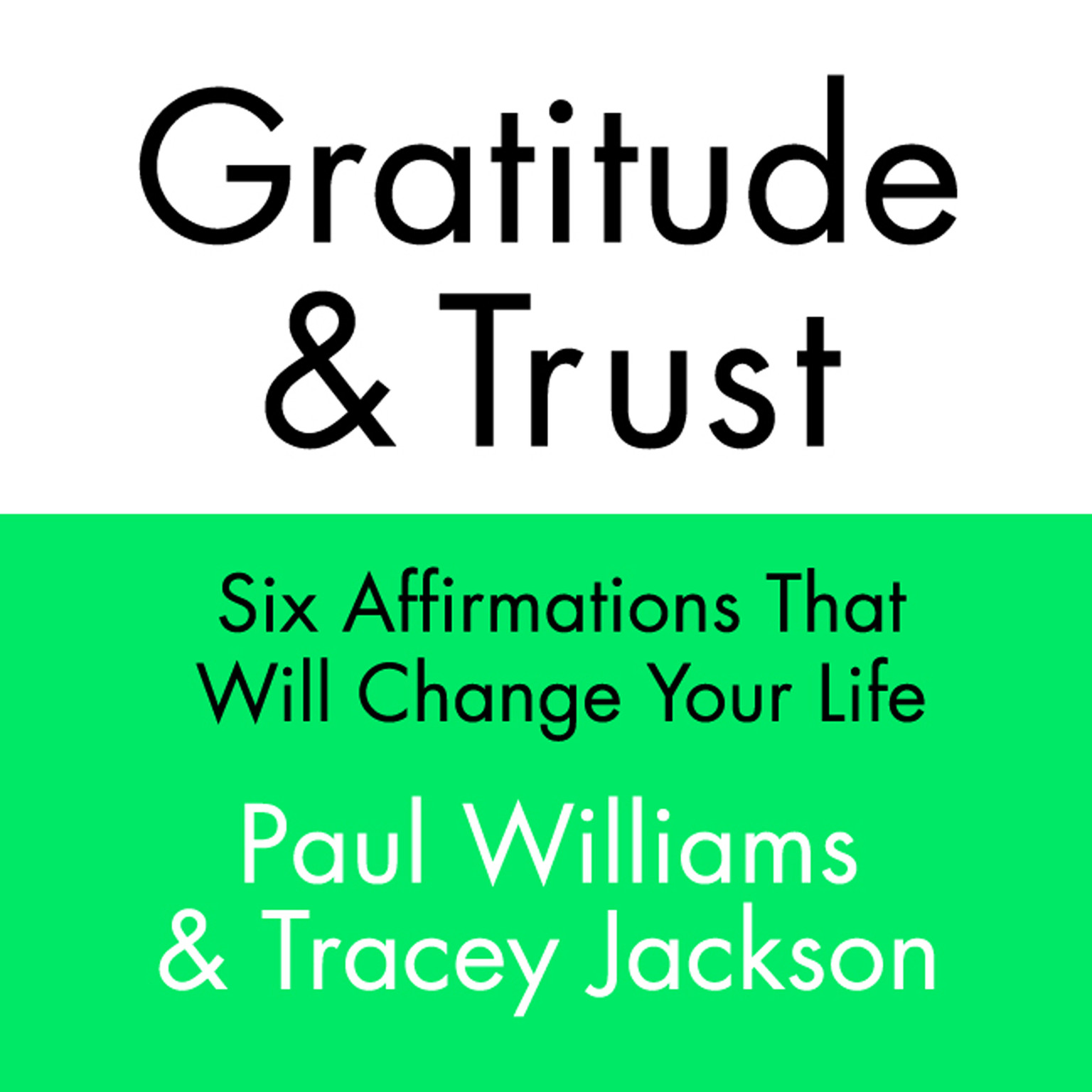 Printable Gratitude and Trust: Six Affirmations That Will Change Your Life Audiobook Cover Art