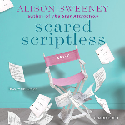 Scared Scriptless: A Novel Audiobook, by Alison Sweeney