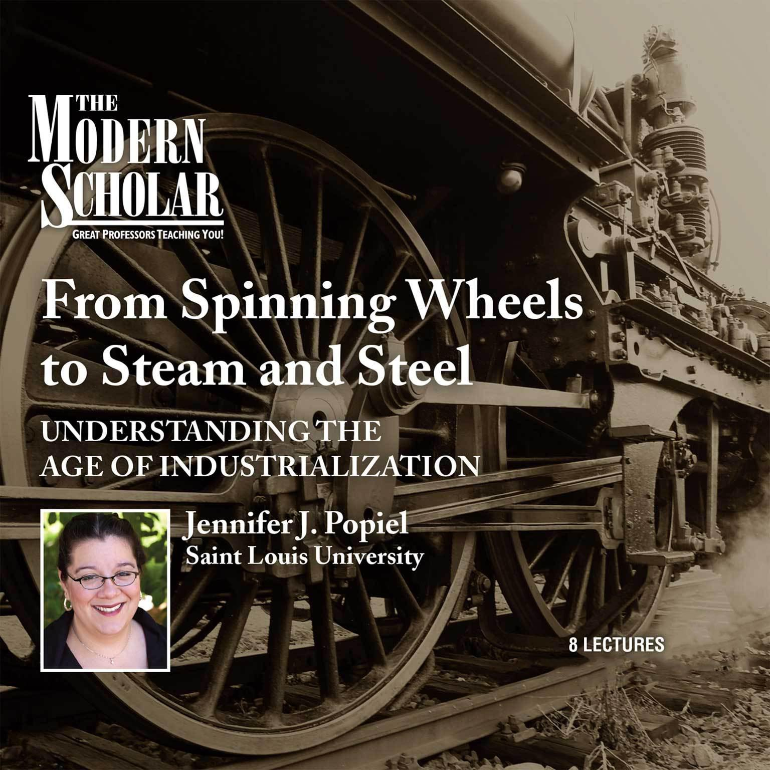 Printable From Spinning Wheels to Steam and Steel: Understanding the Age of Industrialization Audiobook Cover Art