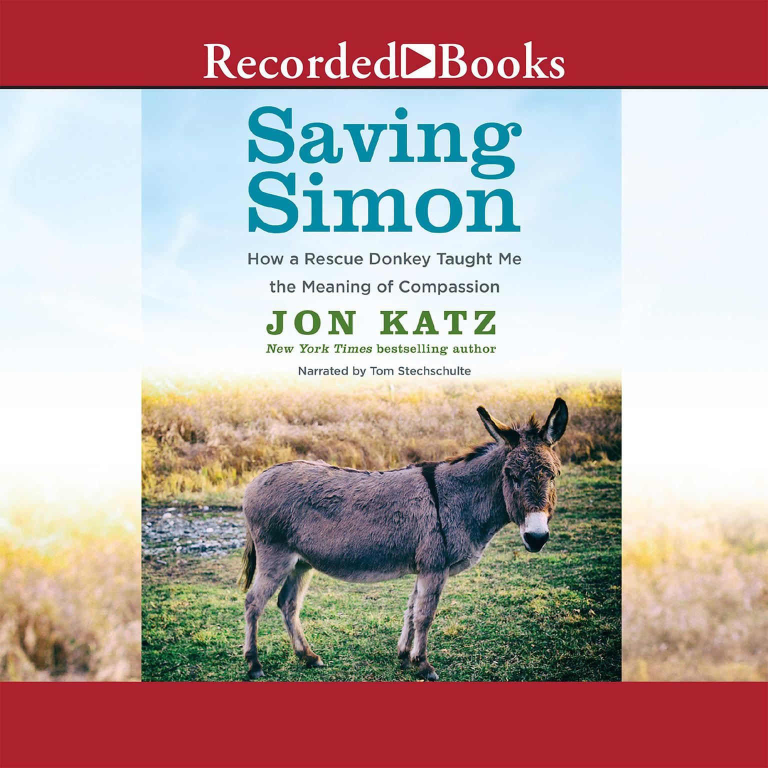 Printable Saving Simon: How a Rescue Donkey Taught Me the Meaning of Compassion Audiobook Cover Art