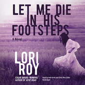 Let Me Die in His Footsteps Audiobook, by Lori Roy