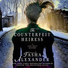 The Counterfeit Heiress: A Lady Emily Mystery Audiobook, by Tasha Alexander