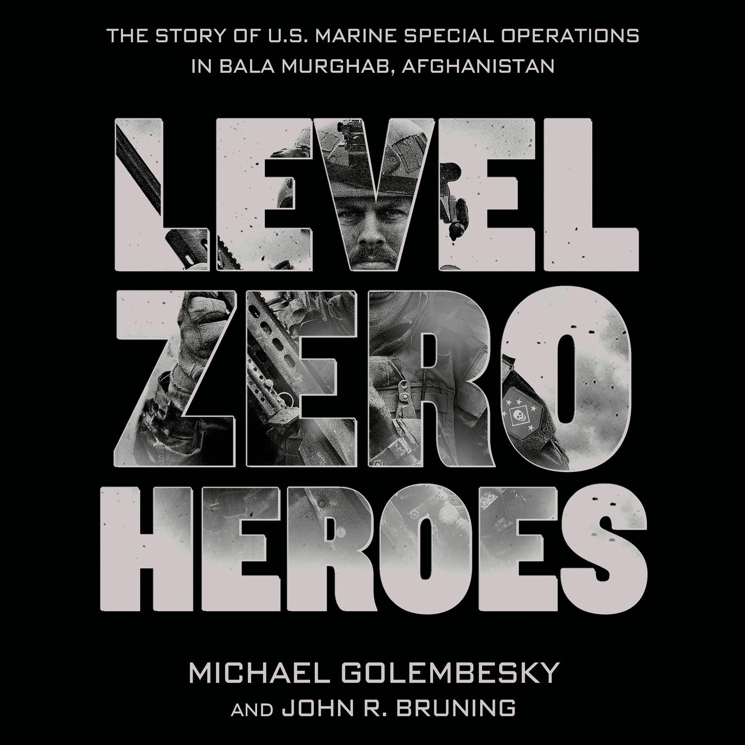 Printable Level Zero Heroes: The Story of U.S. Marine Special Operations in Bala Murghab, Afghanistan Audiobook Cover Art