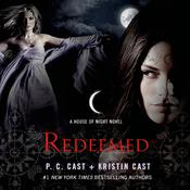 Redeemed: A House of Night Novel Audiobook, by P. C. Cast, Kristin Cast