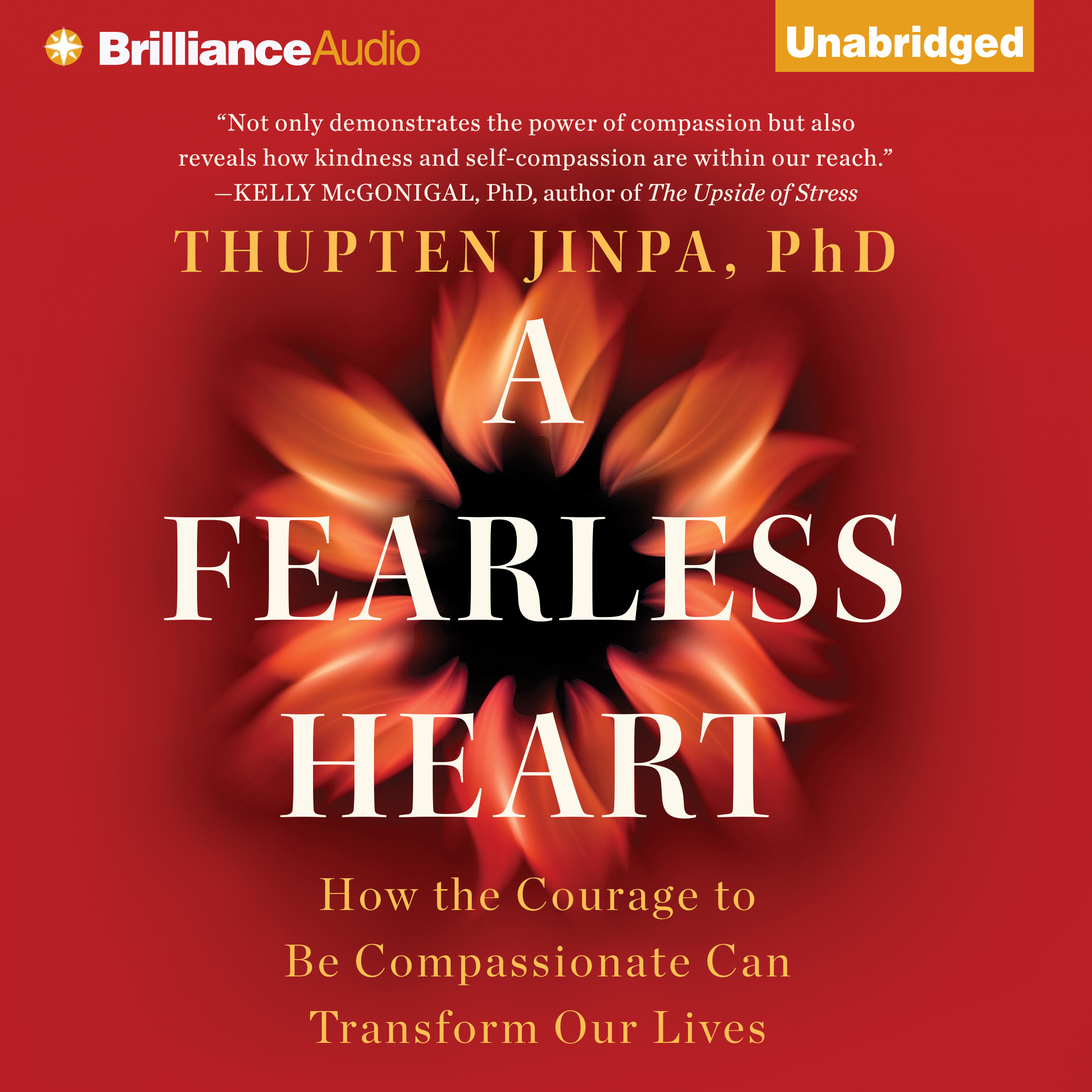Printable A Fearless Heart: How the Courage to Be Compassionate Can Transform Our Lives Audiobook Cover Art