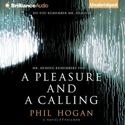 A Pleasure and a Calling: A Novel Audiobook, by Phil Hogan