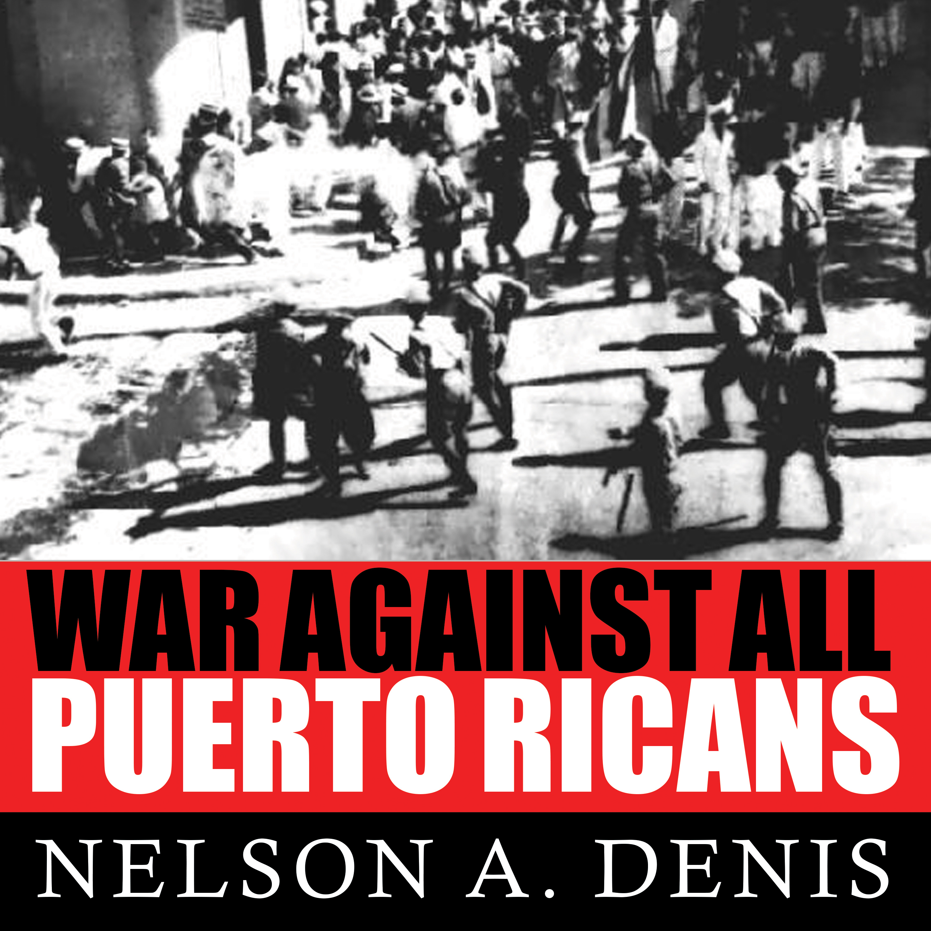 Printable War Against All Puerto Ricans: Revolution and Terror in America's Colony Audiobook Cover Art