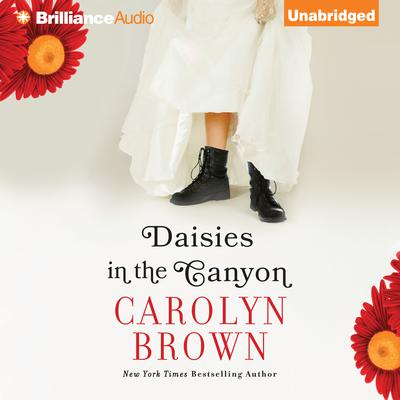 Daisies in the Canyon Audiobook, by Carolyn Brown