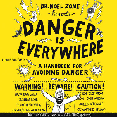 Danger Is Everywhere: A Handbook for Avoiding Danger Audiobook, by David O'Doherty
