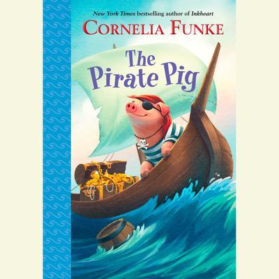 The Pirate Pig Audiobook, by Cornelia Funke