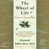 The Wheel of Life: A Memoir of Living and Dying Audiobook, by Elisabeth Kübler-Ross