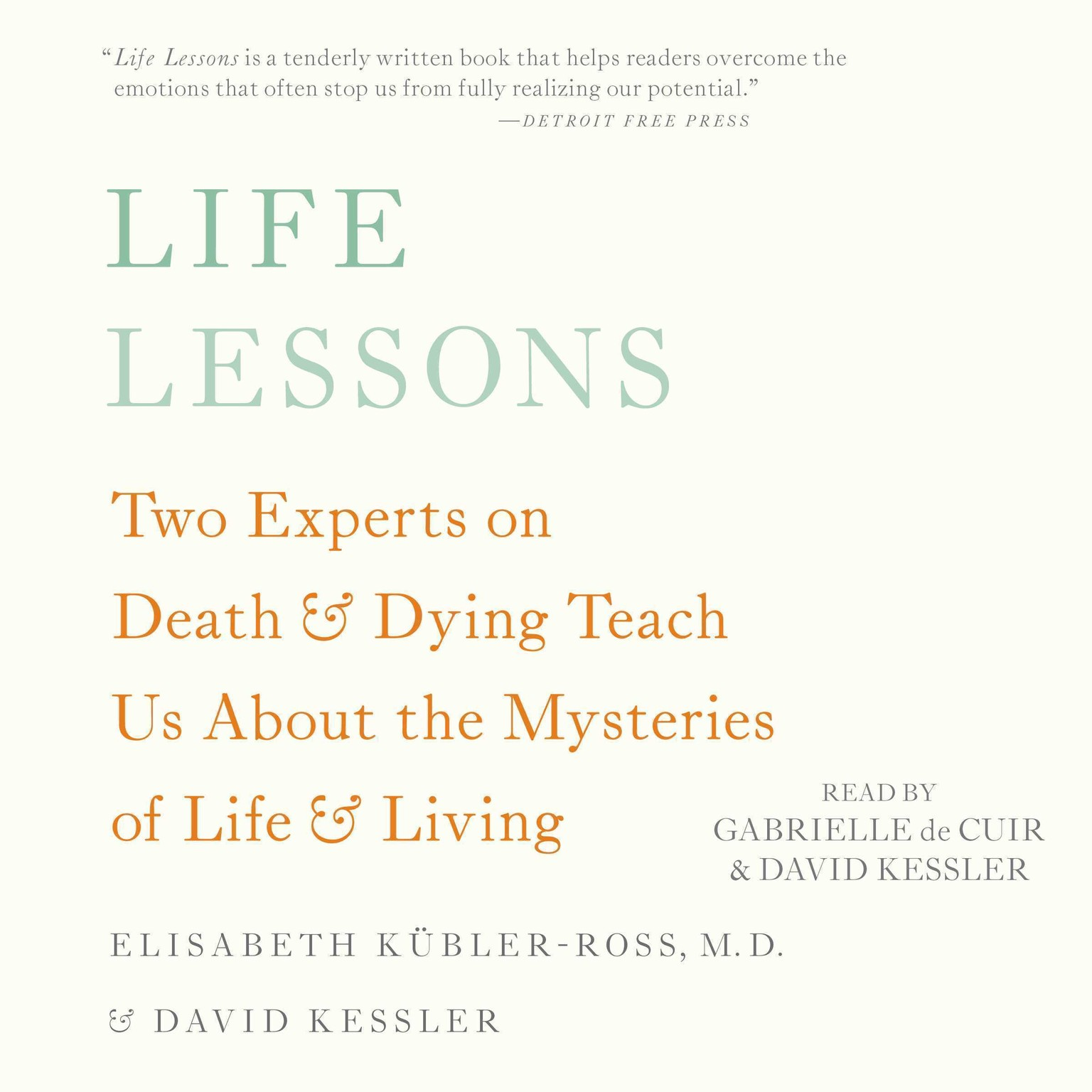 Printable Life Lessons: Two Experts on Death and Dying Teach Us About the Mysteries of Life and Living Audiobook Cover Art