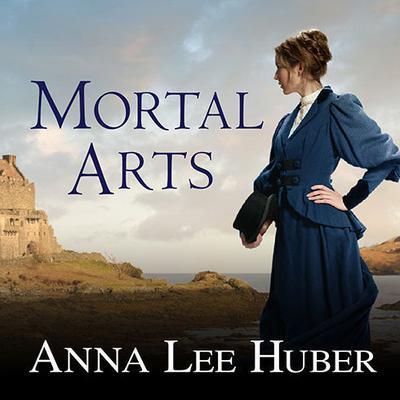 Mortal Arts Audiobook, by Anna Lee Huber