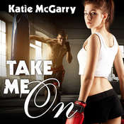 Take Me On, by Katie McGarry, Saskia Maarleveld, Graham Halstead