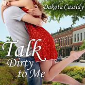 Talk Dirty to Me Audiobook, by Dakota Cassidy