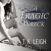 A Tragic Wreck, by Anadelle Waters, T. K. Leigh