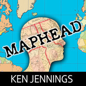 Maphead: Charting the Wide, Weird World of Geography Wonks, by Ken Jennings, Kirby Heyborne