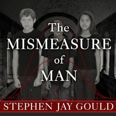 The Mismeasure of Man Audiobook, by Stephen Jay Gould