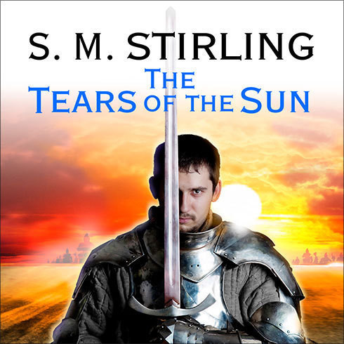 Printable The Tears of the Sun: A Novel of the Change Audiobook Cover Art