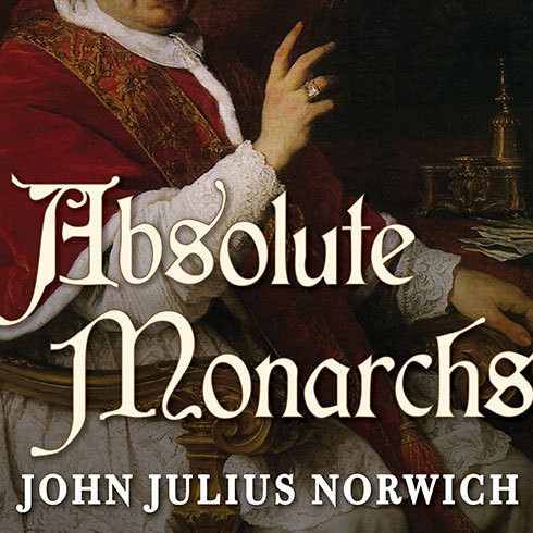 Printable Absolute Monarchs: A History of the Papacy Audiobook Cover Art
