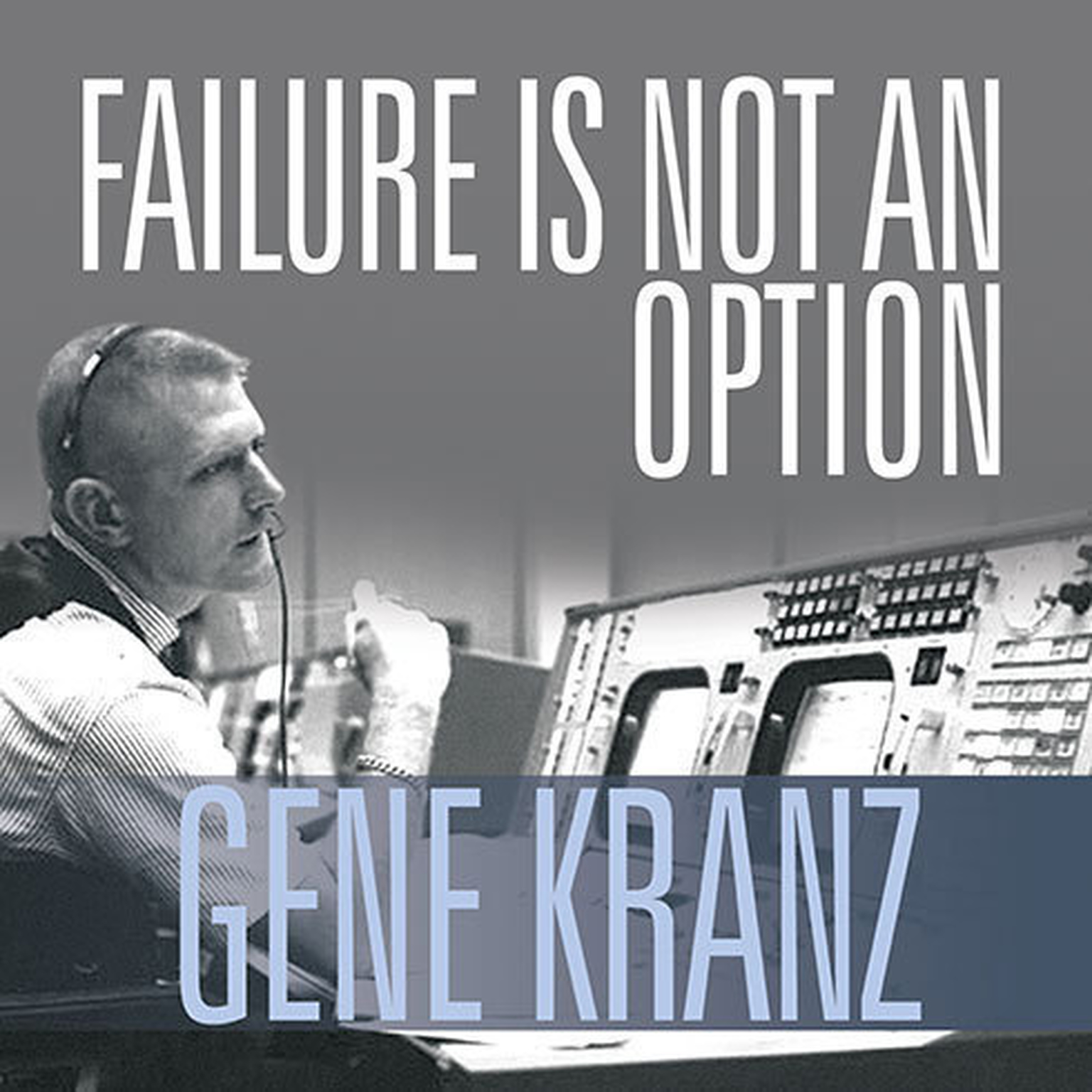 Printable Failure Is Not an Option: Mission Control from Mercury to Apollo 13 and Beyond Audiobook Cover Art