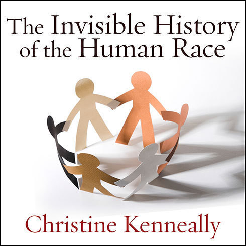 Printable The Invisible History of the Human Race: How DNA and History Shape Our Identities and Our Futures Audiobook Cover Art