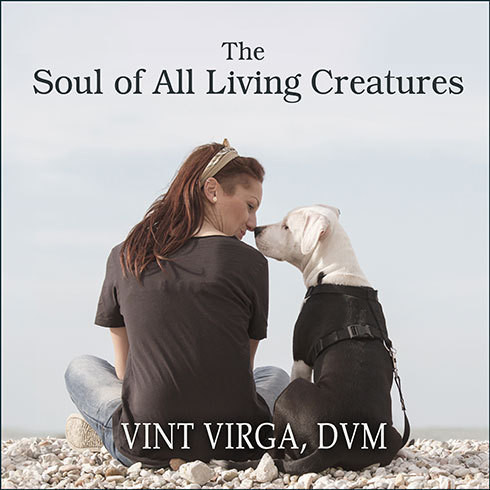Printable The Soul of All Living Creatures: What Animals Can Teach Us About Being Human Audiobook Cover Art