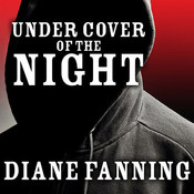 Under Cover of the Night: A True Story of Sex, Greed, and Murder Audiobook, by Diane Fanning, Dan John Miller