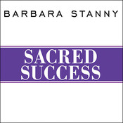 Sacred Success: A Course in Financial Miracles, by Barbara Stanny
