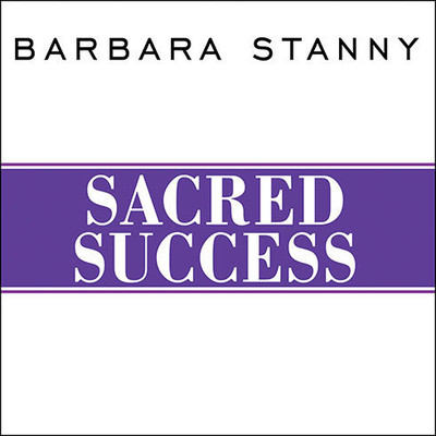 Sacred Success: A Course in Financial Miracles Audiobook, by Barbara Stanny