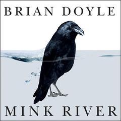 Mink River: A Novel Audiobook, by Brian Doyle