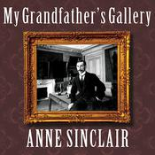 My Grandfather's Gallery: A Family Memoir of Art and War Audiobook, by Anne Sinclair