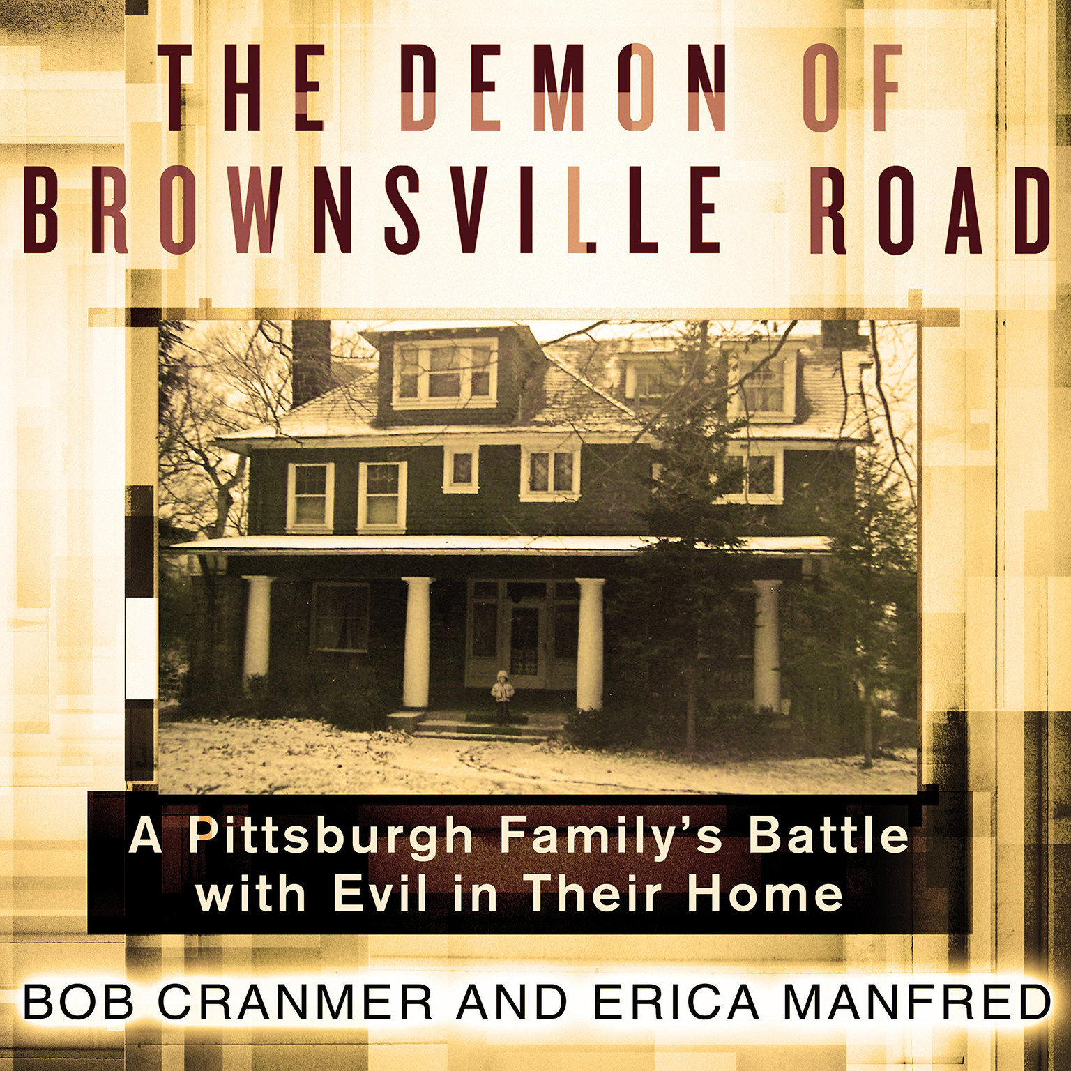 Printable The Demon of Brownsville Road: A Pittsburgh Family's Battle with Evil in Their Home Audiobook Cover Art