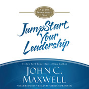 Jumpstart Your Leadership: A Ninety-Day Improvement Plan, by John C. Maxwell