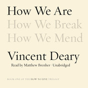 How We Are: Book One of the How to Live Trilogy, by Vincent Deary