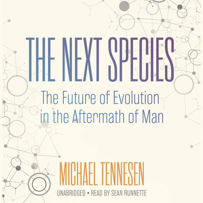 The Next Species: The Future of Evolution in the Aftermath of Man Audiobook, by