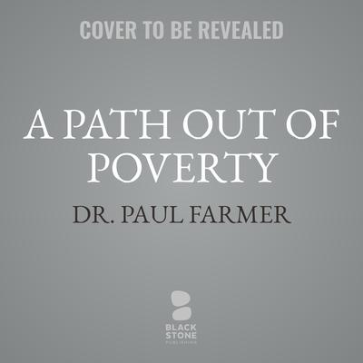 A Path out of Poverty Audiobook, by Paul Farmer