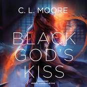 Black God's Kiss Audiobook, by C. L. Moore
