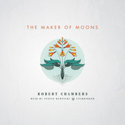 The Maker of Moons , by Robert W. Chambers