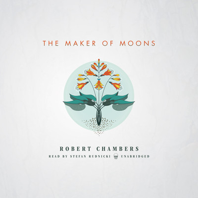 The Maker of Moons  Audiobook, by Robert W. Chambers