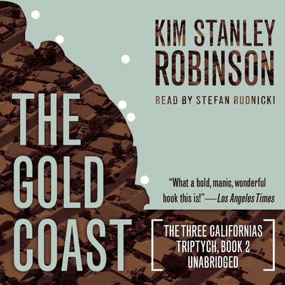 The Gold Coast  Audiobook, by Kim Stanley Robinson