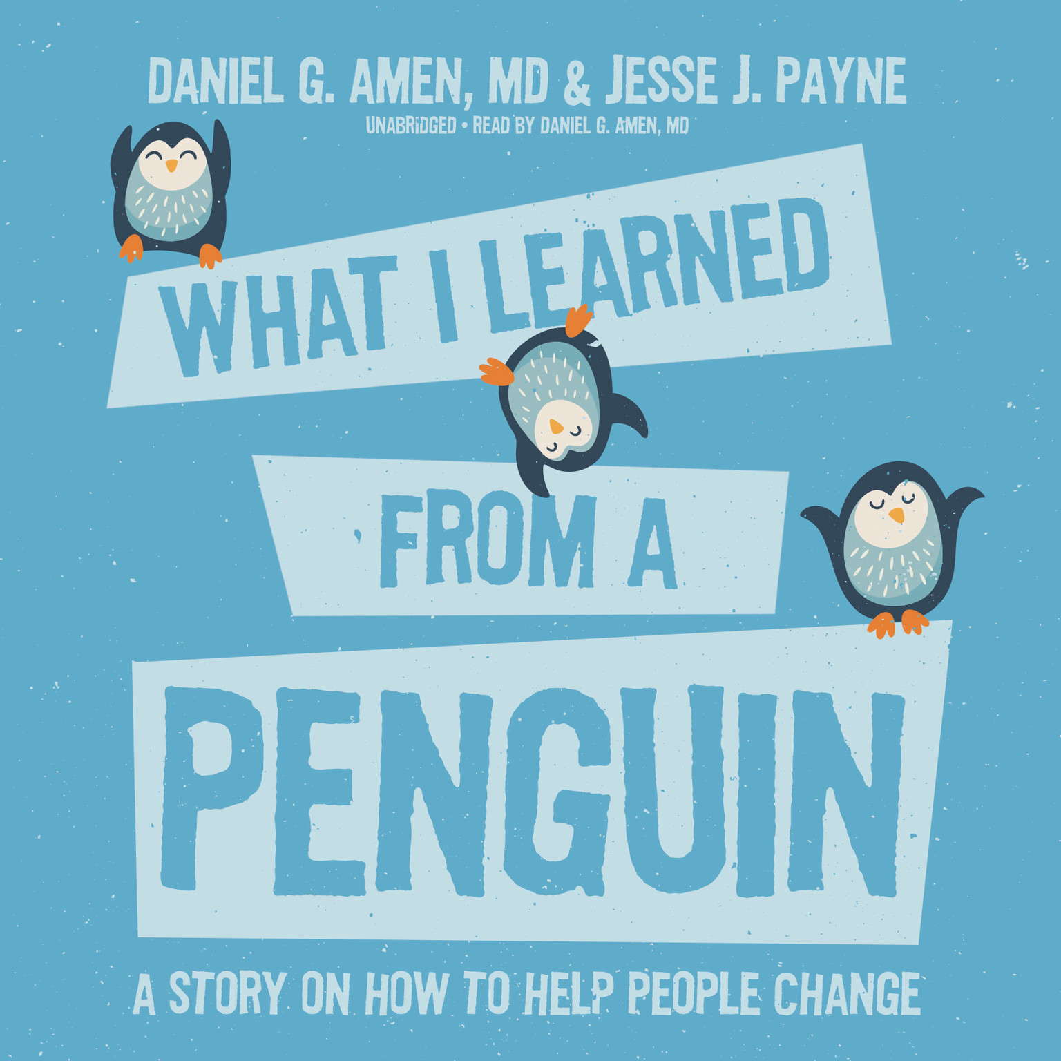 Printable What I Learned from a Penguin: A Story on How to Help People Change Audiobook Cover Art