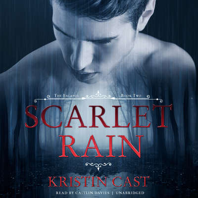 Scarlet Rain: The Escaped, Book Two Audiobook, by Kristin Cast