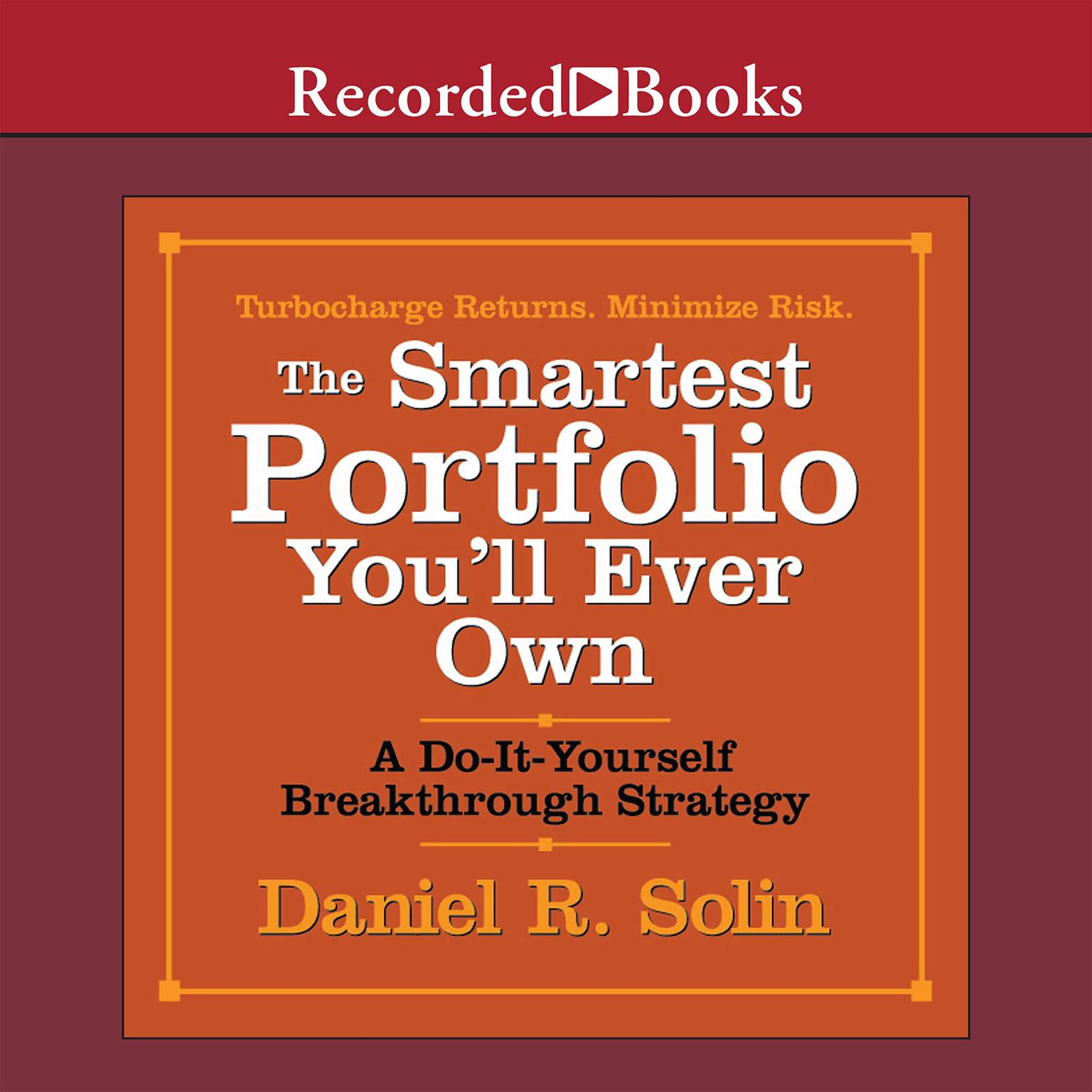 Printable The Smartest Portfolio You'll Ever Own: A Do-It-Yourself Breakthrough Strategy Audiobook Cover Art