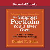 The Smartest Portfolio You'll Ever Own: A Do-It-Yourself Breakthrough Strategy Audiobook, by Daniel R. Solin