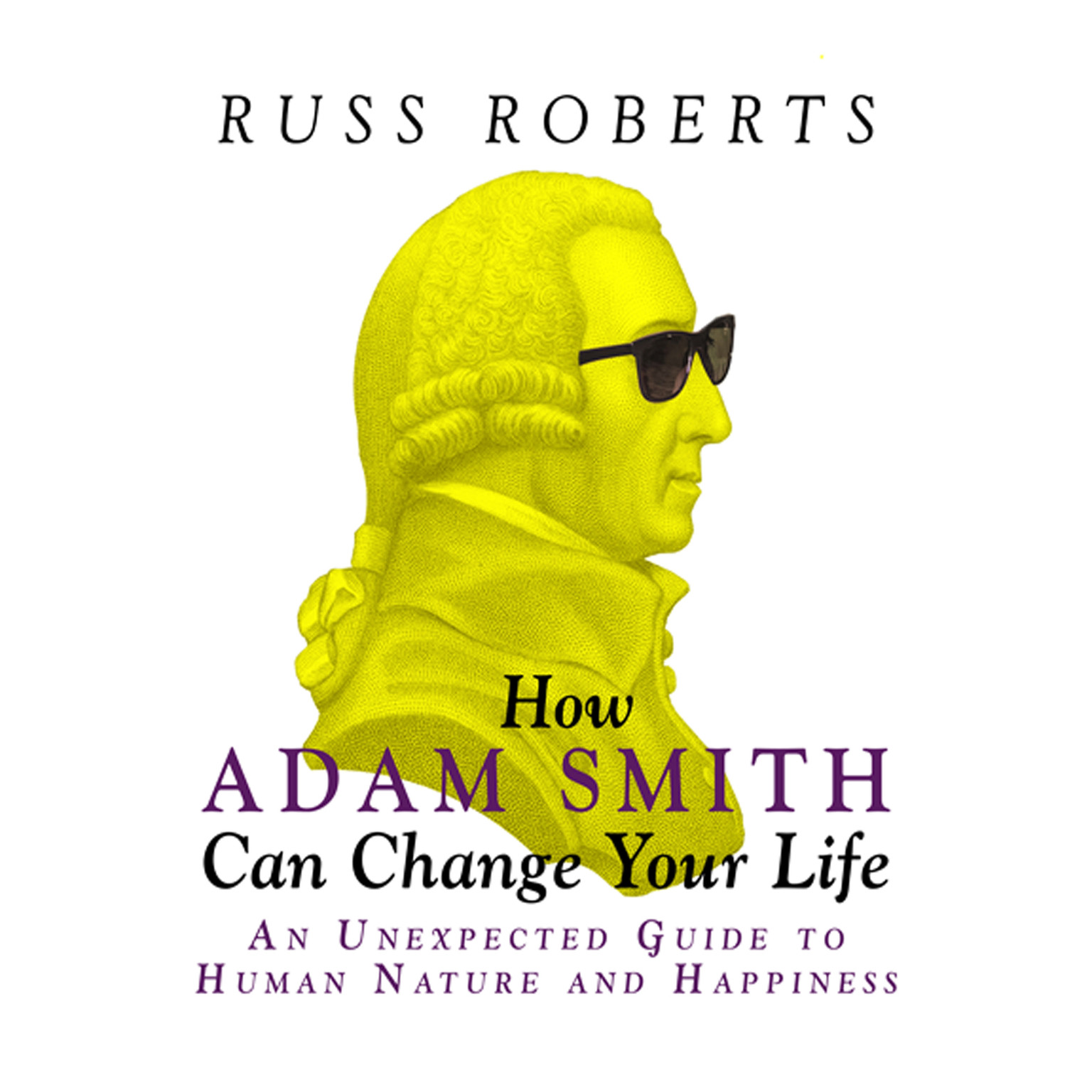 Printable How Adam Smith Can Change Your Life: An Unexpected Guide to Human Nature and Happiness Audiobook Cover Art