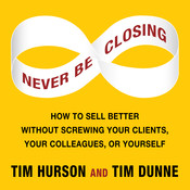 Never Be Closing, by Tim Dunne, Tim Hurson
