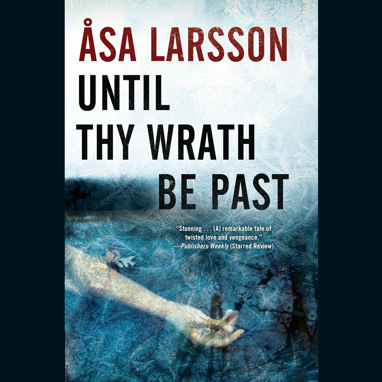 Printable Until Thy Wrath Be Past: A Rebecka Martinsson Investigation Audiobook Cover Art