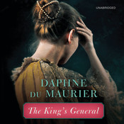 The King's General Audiobook, by Daphne du Maurier
